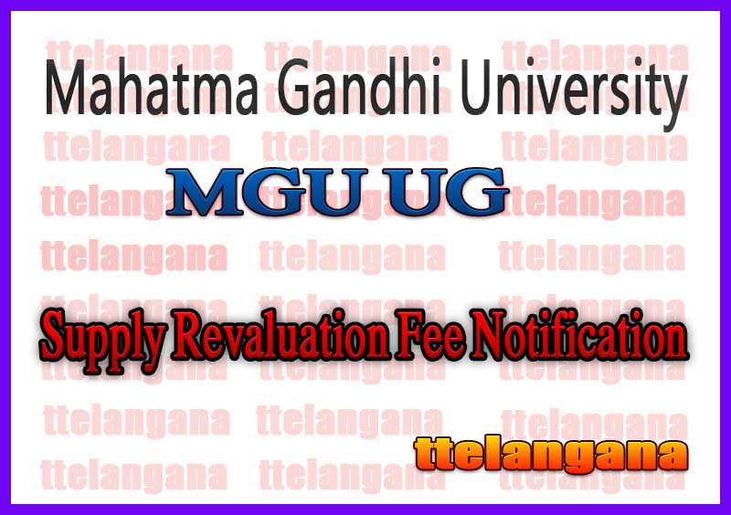 Mahatma Gandhi University UG 1st 2nd 3rd Year Supply Revaluation Fee Notification
