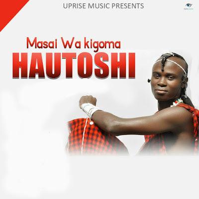 Masai Wa Kigoma - Hautoshi