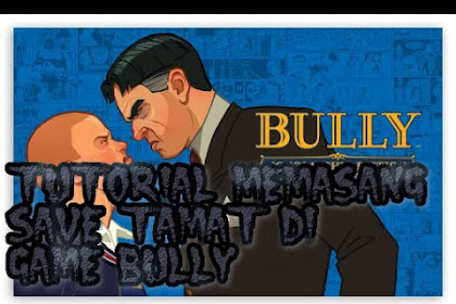 Save Game Bully Anniversary Edition Tamat 100%
