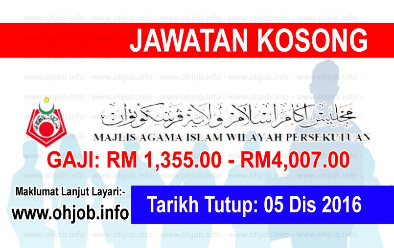 Jawatan Kerja Kosong Majlis Agama Islam Wilayah Persekutuan (MAIWP) logo www.ohjob.info disember 2016