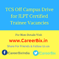 TCS Off Campus Drive for JLPT Certified Trainee Vacancies