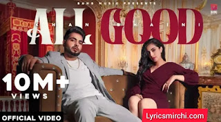 All Good Song Lyrics | Khan Bhaini | Latest Punjabi Song 2020