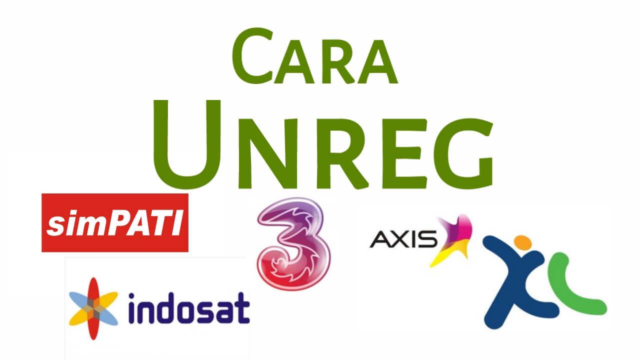 Cara Unreg Kartu Telkomsel, XL, Axis, Indosat dan Tri