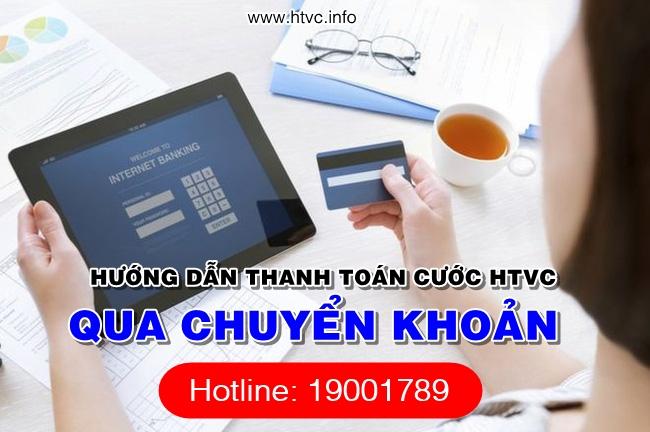 Hướng dẫn thanh toán cước HTVC qua chuyển khoản ngân hàng