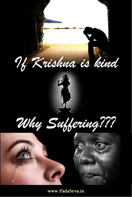 If Krishna is all merciful, why is there so much suffering? padaseva.in