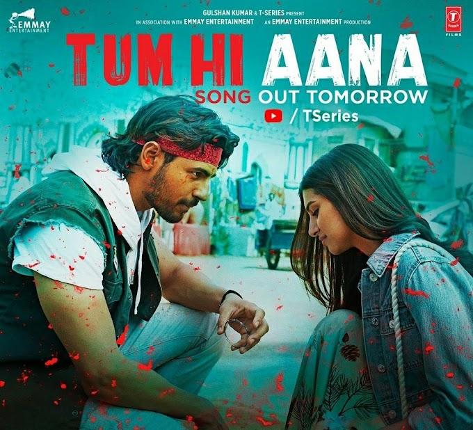 Tum Hi Aana lyrics from Marjaavaan