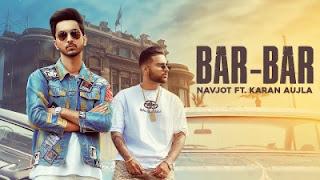 Bar Bar Lyrics Karan Aujla and Navjot
