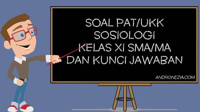 Soal PAT/UKK Sosiologi Kelas 11 Tahun 2021