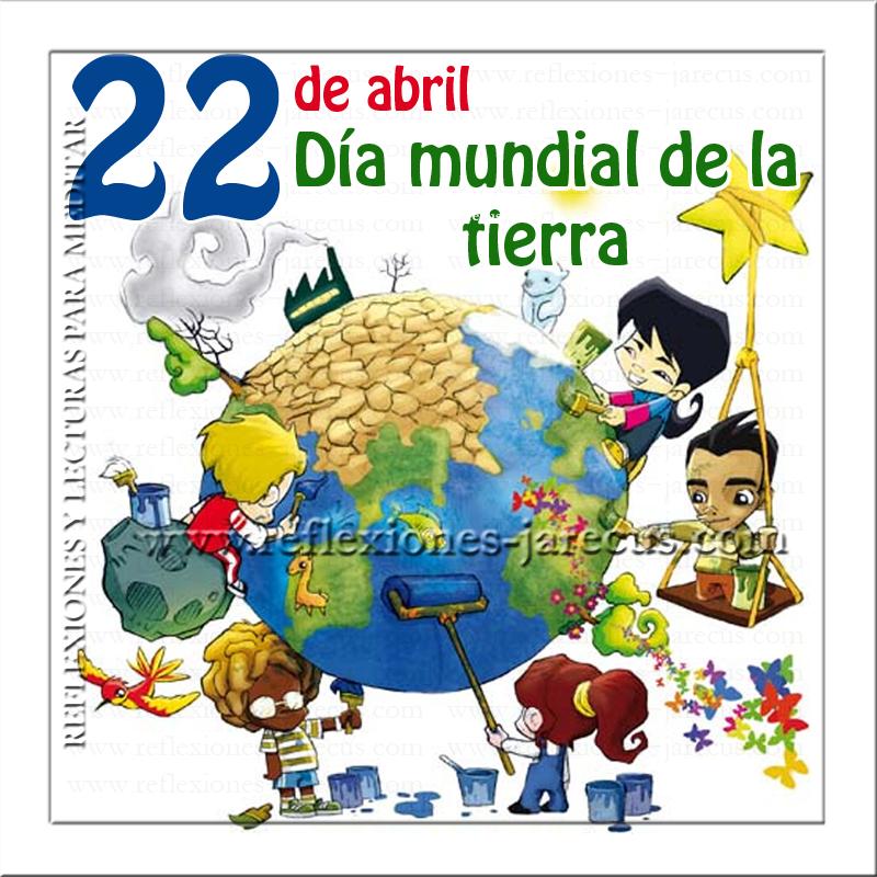 Día de la tierra, herencia, hijos, padre, Día mundial de la tierra,