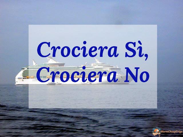 Vacanze in crociera, crociera sì, crociera no, opinioni crociera, nave da cricuera, crociera, msc, royal caribberan, costa crociere