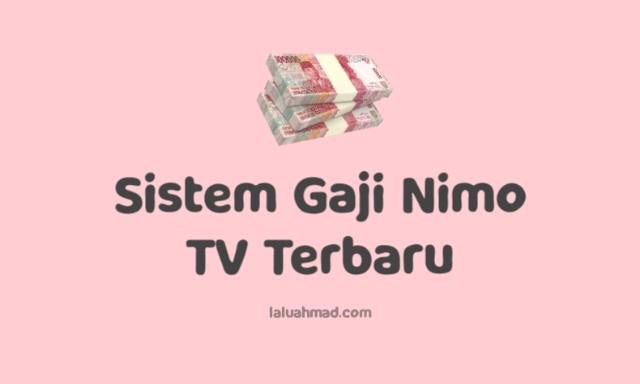Sistem Gaji Nimo TV Terbaru