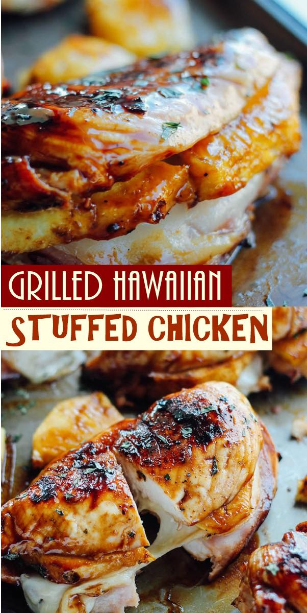 GRILLED HAWAIIAN STUFFED CHICKEN #Chickenrecipes