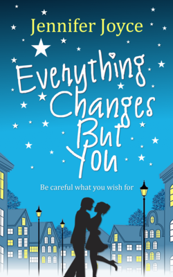 Everything Changes But You by Jennifer Joyce