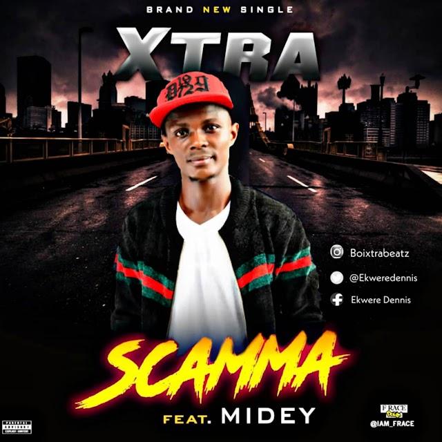 MUSIC: Xtra Ft. Midey - Scamma (Prod. By XtraBeatz) | @EkwereDennis  @Qushayomide @Bolajipearce