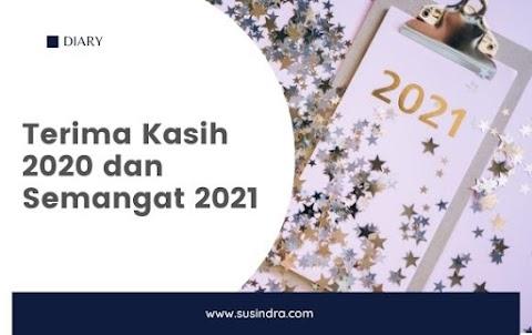 Terima Kasih 2020 dan Semangat 2021