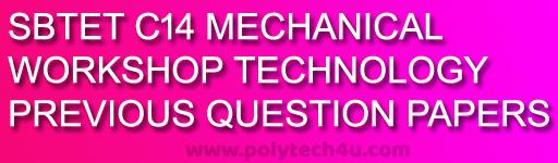 polytechnic workshop technology c-14 mec previous question papers  sbtetap