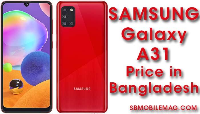 Samsung Galaxy A31, Samsung Galaxy A31 Price, Samsung Galaxy A31 Price in Bangladesh