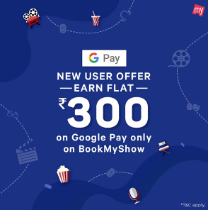 Google Pay BookMyShow Offer: Earn Flat Rs.200 Scratch Card on 1st Transaction