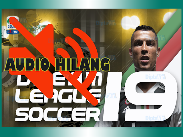 MENGATASI-AUDIO-DREAM-LEAGUE-SOCCER-HILANG