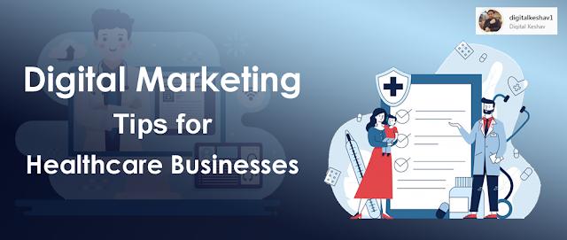 Digital Marketing Tips for Healthcare Businesses