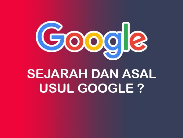 Sejarah dan Asal Usul Google?