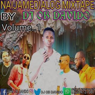 [Mixtape] Naijamedialog Mixtape Volume 1 - Dj Ob Davido