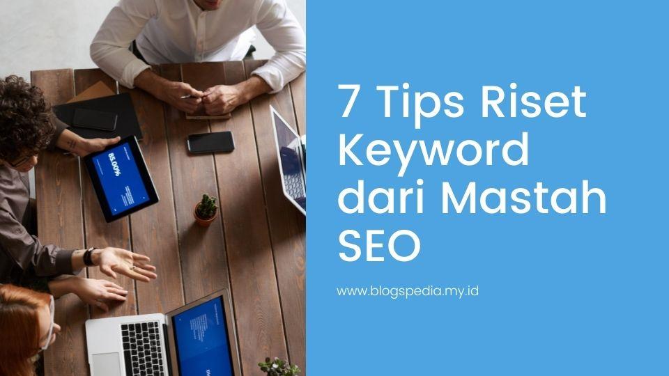 tips riset keyword dari mastah SEO