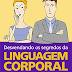 Allan e Barbara Pease - Desvendando os Segredos da Linguagem Corporal