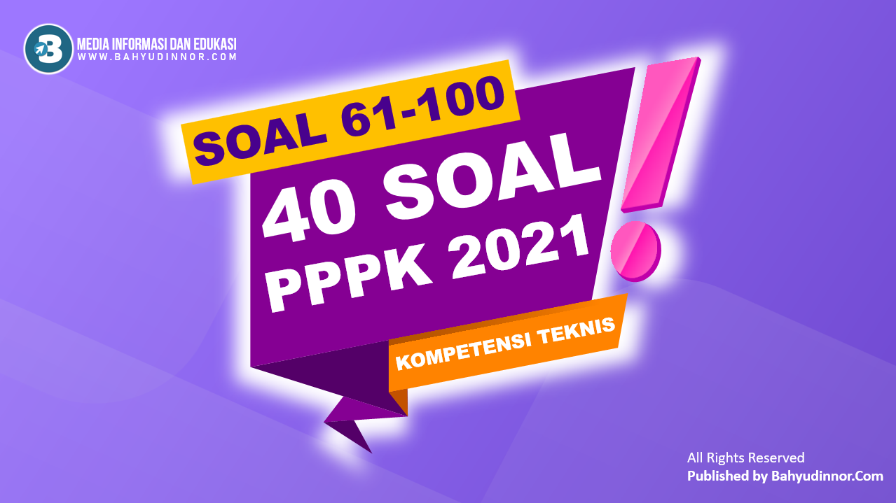 40 Soal Kompetensi Teknis PPPK 2021