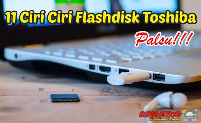 11 Ciri Ciri Flashdisk Toshiba Asli Dan Palsu