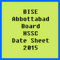 Abbottabad Board HSSC Date Sheet 2017, Part 1 and Part 2