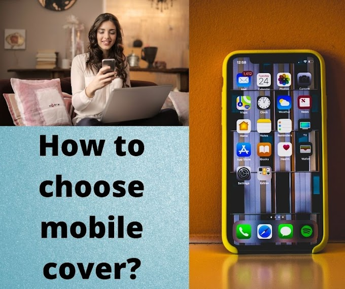 How to choose mobile cover and protect your Mobile?
