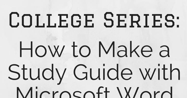 How to Make a Study Guide Using Microsoft Word   Little