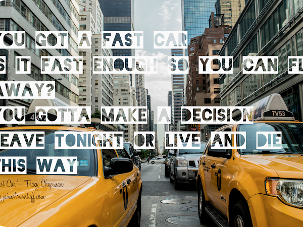 Favorite Lyrics Series: Fast Car
