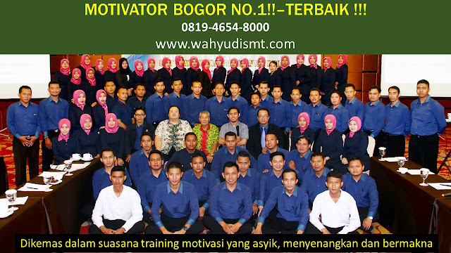 Motivator Bogor #NO.1, Training Motivasi Bogor Yang Baik, JASA MOTIVATOR BOGOR, MOTIVATOR PUNCAK BOGOR, MOTIVATOR KOTA BOGOR,