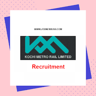Kochi Metro Rail Recruitment 2020 for Deputy General Manager & Manager