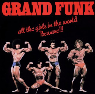 Grand Funk's All the Girls in the World Beware!!!