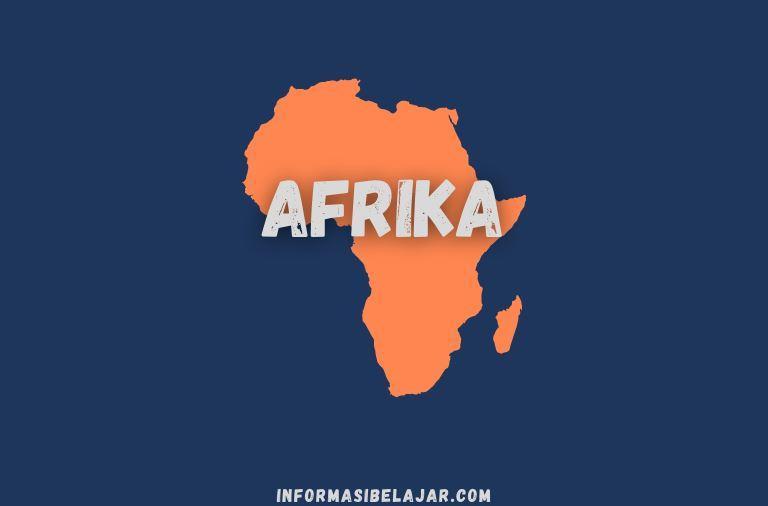 Profil Lengkap dari Batas Negara sampai Fauna Afrika