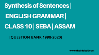 Synthesis of Sentences | Class 10 | Question Bank 2020 | HSLC | SEBA | ASSAM
