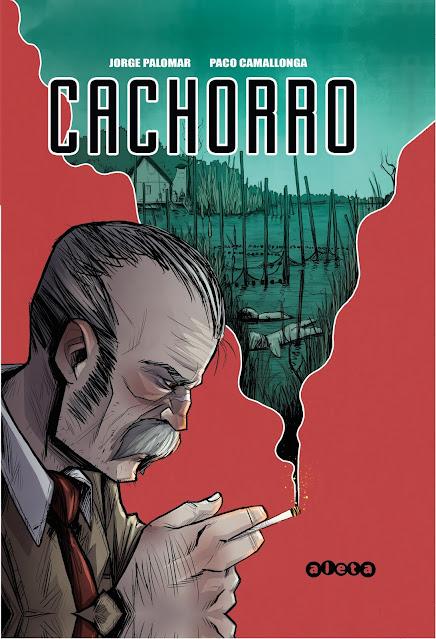 La novela gráfica CACHORRO, de Jorge Palomar y Paco Camallonga.