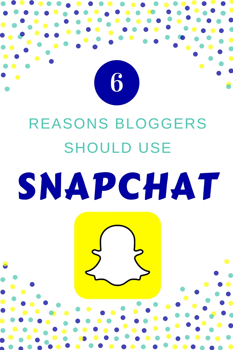 6 Reasons Bloggers Should Use Snapchat to Market Their Blogs