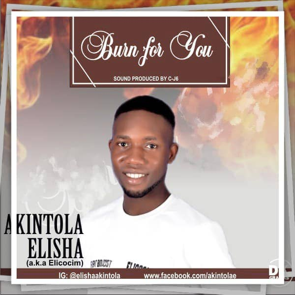{Music} Burn for you - Akintola Elisha