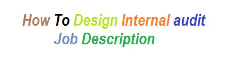 How To Design Internal audit Job Description