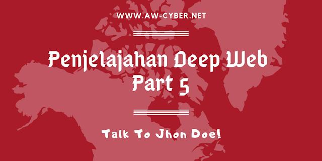 Penjelajahan Deep Wep Part 5