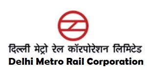 Delhi Metro Rail Corporation (DMRC) Recuritment 2020