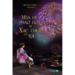 Mùa Hè, Pháo Hoa và Xác Chết Của Tôi ebook PDF EPUB AWZ3 PRC MOBI