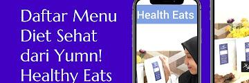 Daftar Menu Diet Sehat dari Yumn! Healthy Eats