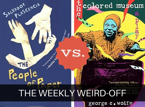 The Weekly Weird-off: The People of Paper vs. The Colored Museum. Which book is weirder?