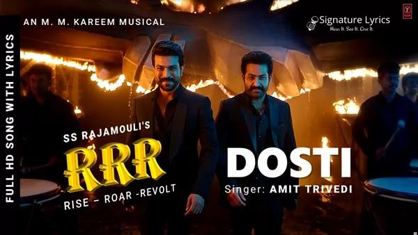 DOSTI Lyrics - Amit Trivedi | RRR | Ft. NTR, Ram Charan, Ajay Devgn