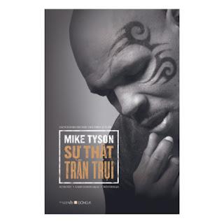 Mike Tyson - Sự Thật Trần Trụi ebook PDF EPUB AWZ3 PRC MOBI